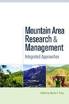 Mountain area research and management : integrated approaches