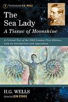 The sea lady : a tissue of moonshine : a critical text of the 1902 London first edition, with an introduction and appendices
