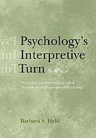 Psychology's interpretive turn : the search for truth and agency in theoretical and philosophical psychology