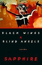 Black wings & blind angels : poems