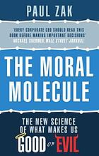 The moral molecule : the new science of what makes us good or evil