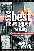 Best newspaper writing 2002 : winners: the American Society of Newspaper Editors competition, featuring Community Service Photojournalism Award and companion CD-ROM