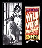 Wild, weird, and wonderful : the American circus 1901-1927, as seen by F.W. Glasier, photographer