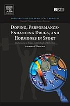 Doping, performance-enhancing drugs, and hormones in sport : mechanisms of action and methods of detection
