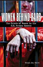 Women Behind Bars: The Crisis of Women in the U.S. Prison System cover image
