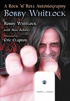 Bobby Whitlock : a rock 'n' roll autobiography