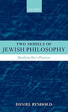 Two models of Jewish philosophy : justifying one's practices