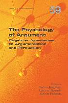 The psychology of argument : cognitive approaches to argumentation and persuasion