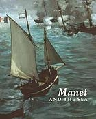 Manet and the Sea [published on the occasion of the exhibition