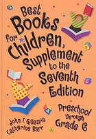 Best books for children : preschool through grade 6 Suppl. Supplement to the seventh edition