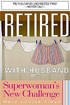 Retired with husband : superwoman's new challenge