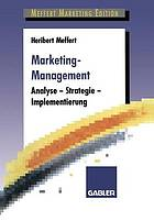 Marketing-Management Analyse, Strategie, Implementierung
