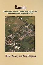Raunds : the origin and growth of a midland village, AD 450-1500 : excavations in north Raunds, Northamptonshire 1977-87