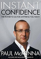 Instant confidence! : the power to go for anything you want