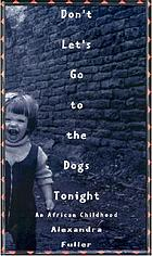 Don't let's go to the dogs tonight : an African childhood