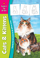 Cats & kittens : learn to draw and color 26 different kitties, step by easy step, shape by simple shape!