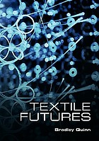 Textile futures : fashion, design and technology