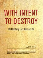 With intent to destroy : reflecting on genocide