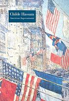 Childe Hassam : American impressionist : exhibition, Metropolitan Museum of Art, June 10-Sept. 12, 2004