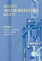 Acoustic emission, microseismic activity. Vol. 1, Principles, techniques, and geotechnical applications