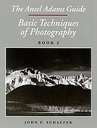 Basic techniques of photography. Book 2 : the Ansel Adams guide