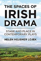 The spaces of Irish drama : stage and place in contemporary plays