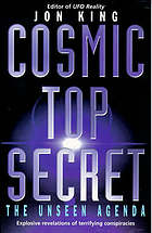 Cosmic top secret : the unseen agenda