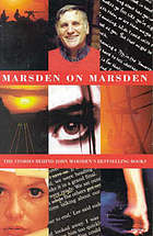 Marsden on Marsden : the stories behind John Marsden's bestselling books