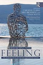 Researching with feeling : the emotional aspects of social and organizational research