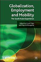Globalization, employment and mobility : the South Asian experience