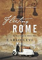 Fleeting Rome : in search of la dolce vita