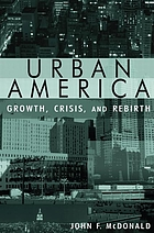 Urban America Growth, Crisis, and Rebirth
