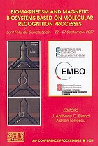 Biomagnetism and magnetic biosystems based on molecular recognition processes : Sant Feliu de Guixols, Spain, 22-27 September 2007