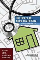 The future of home health care : workshop summary