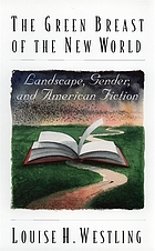 The green breast of the new world : landscape, gender, and American fiction