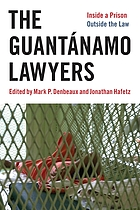 The Guantánamo lawyers : inside a prison outside the law