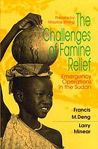 The challenges of famine relief : emergency operations in the Sudan