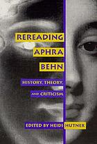 Rereading Aphra Behn : history, theory, and criticism