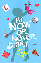 My now or never diary : by Kelly Ann