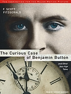 The curious case of Benjamin Button : and other Jazz Age tales