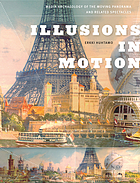 Illusions in motion : media archaeology of the moving panorama and related spectacles