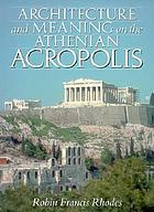 Architecture and Meaning on the Athenian Acropolis cover image