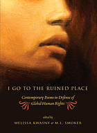I go to the ruined place : contemporary poems in defense of global human rights