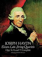 Eleven late string quartets : opp. 74, 76, and 77, complete