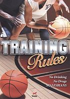 Training rules : no drinking, no drugs, no lesbians