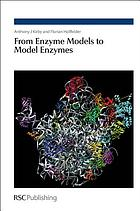 From enzyme models to model enzymes
