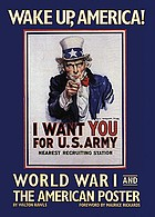 Wake up, America! : World War I and the American poster