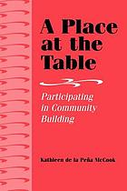 A place at the table : participating in community building