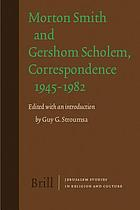 Morton Smith and Gershom Scholem, correspondence 1945-1982