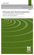Financial instruments : a guide through the official text of IAS 32, IAS 39 and IFRS 7 : includes the report on illiquid markets by the Expert Advisory Panel